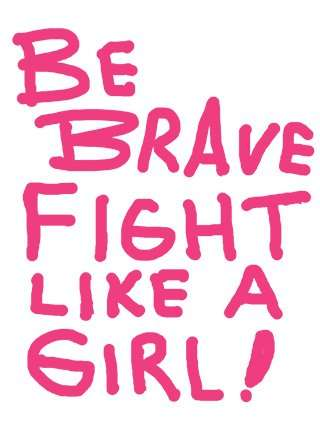 Be-Brave-and-fight-like-a-girl