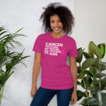 Cancer Touched My Boobs so I Kicked its Ass Tee in berry